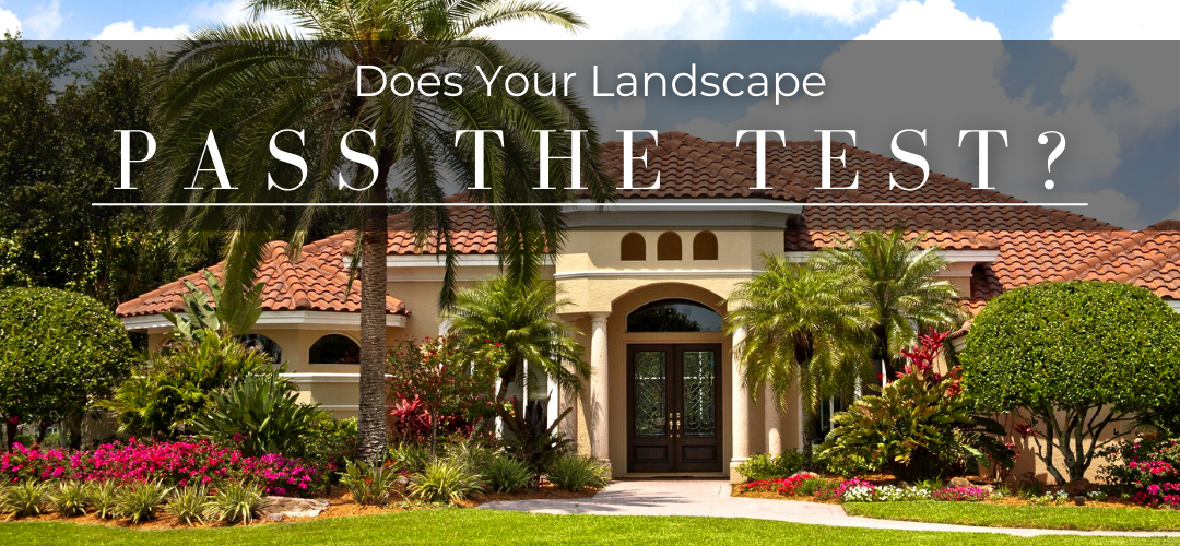 Does your landscape pass the test?