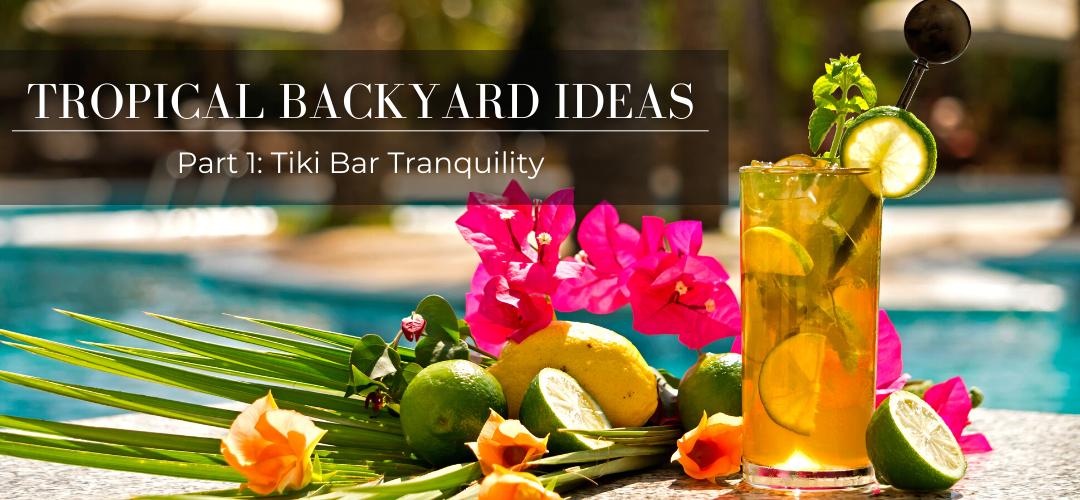 Tropical Backyard Ideas - Tiki Bar Tranquility